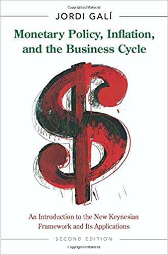 Monetary Policy, Inflation, and the Business Cycle: An Introduction to the New Keynesian Framework and Its Applications (Hardcover, 2nd Edition)