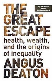 The Great Escape: Health, Wealth, and the Origins of Inequality (Paperback)