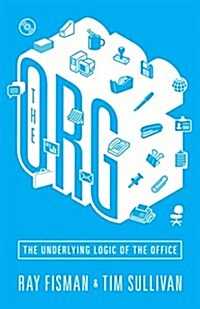 The Org: The Underlying Logic of the Office - Updated Edition (Paperback, Revised)