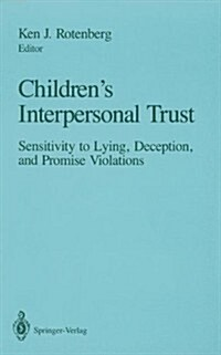 Childrens Interpersonal Trust: Sensitivity to Lying, Deception and Promise Violations (Hardcover)