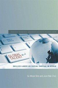Global talent : skilled labor as social capital in Korea
