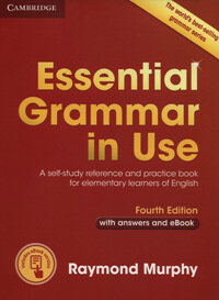 Essential Grammar in Use with Answers and Interactive eBook : A Self-Study Reference and Practice Book for Elementary Learners of English (Package, 4 Revised edition)