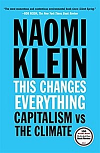 This Changes Everything: Capitalism vs. the Climate (Paperback)
