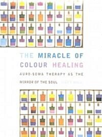 Miracle of Color Healing (Paperback, 2nd)