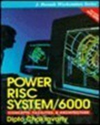 Power RISC System/6000 : concepts, facilities, and architecture