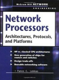 Network processors : architectures, protocols, and platforms