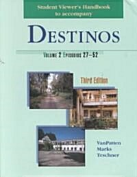 Student Viewers Handbook Volume 2 to Accompany Destinos (Paperback, 3 Rev ed)