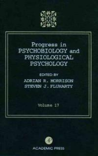 Progress in psychobiology and physiological psychology. volume 17