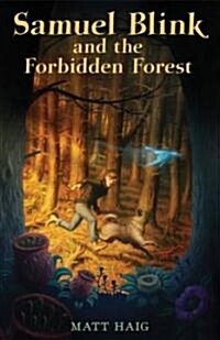 Samuel Blink and the Forbidden Forest (Paperback, Reprint)