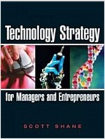 Technology Strategy for Managers and Entrepreneurs (Paperback)