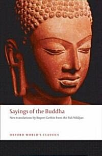 Sayings of the Buddha : New Translations from the Pali Nikayas (Paperback)