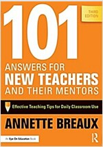 101 Answers for New Teachers and Their Mentors : Effective Teaching Tips for Daily Classroom Use (Paperback, 3 New edition)