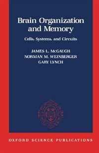 Brain organization and memory : cells, systems, and circuits