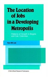The location of jobs in a developing metropolis : patterns of growth in Bogota and Cali, Colombia
