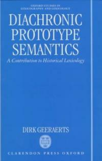 Diachronic prototype semantics : a contribution to historical lexicology