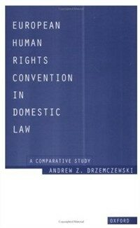 European human rights convention in domestic law : a comparative study