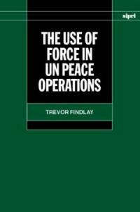 The use of force in UN peace operations