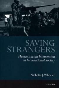Saving strangers : humanitarian intervention in international society