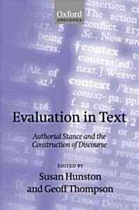 Evaluation in Text : Authorial Stance and the Construction of Discourse (Paperback)