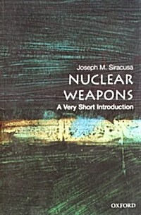 Nuclear Weapons: A Very Short Introduction (Paperback)