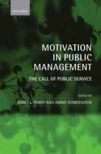 Motivation in public management : the call of public service
