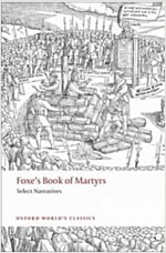 Foxe's Book of Martyrs : Select Narratives (Paperback)