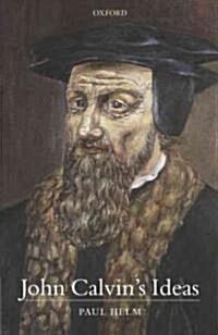 John Calvins Ideas (Hardcover)