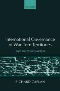 International governance of war-torn territories : rule and reconstruction