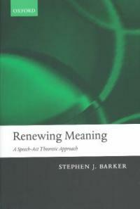 Renewing meaning : a speech-act theoretic approach