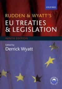 Rudden and Wyatt's EU treaties and legislation 9th ed
