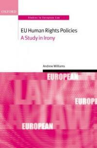 EU human rights policies: a study in irony