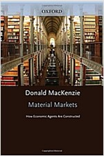 Material Markets : How Economic Agents are Constructed (Hardcover)