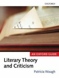 Literary theory and criticism : an Oxford guide