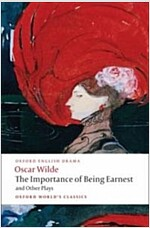 The Importance of Being Earnest and Other Plays : Lady Windermere's Fan; Salome; A Woman of No Importance; An Ideal Husband; The Importance of Being E (Paperback)