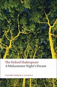 A Midsummer Nights Dream: The Oxford Shakespeare (Paperback)