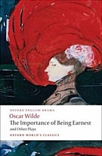 The Importance of Being Earnest and Other Plays : Lady Windermeres Fan; Salome; A Woman of No Importance; An Ideal Husband; The Importance of Being E (Paperback)