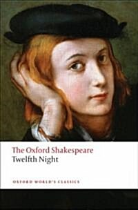 Twelfth Night, or What You Will: The Oxford Shakespeare (Paperback)