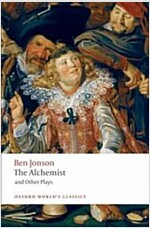 The Alchemist and Other Plays : Volpone, or the Fox; Epicene, or the Silent Woman; the Alchemist; Bartholemew Fair (Paperback)