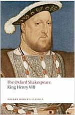 King Henry VIII: The Oxford Shakespeare : or All is True (Paperback)