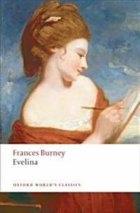 Evelina : Or The History of a Young Ladys Entrance into the World (Paperback)