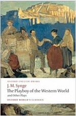 The Playboy of the Western World and Other Plays : Riders to the Sea; The Shadow of the Glen; The Tinker's Wedding; The Well of the Saints; The Playbo (Paperback)