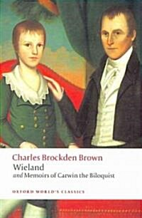 Wieland; or The Transformation, and Memoirs of Carwin, The Biloquist (Paperback)