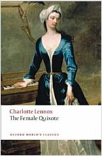 The Female Quixote : Or the Adventures of Arabella (Paperback)