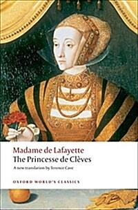 The Princesse de Cleves : with `The Princesse de Montpensier and `The Comtesse de Tende (Paperback)