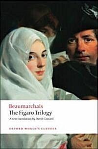 The Figaro Trilogy : The Barber of Seville, the Marriage of Figaro, the Guilty Mother (Paperback)