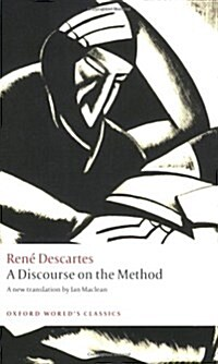 A Discourse on the Method : Of Correctly Conducting Ones Reason and Seeking Truth in the Sciences (Paperback)