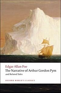 The Narrative of Arthur Gordon Pym of Nantucket and Related Tales (Paperback)