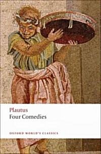 Four Comedies : The Braggart Soldier; The Brothers Menaechmus; The Haunted House; The Pot of Gold (Paperback)