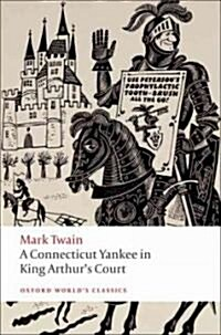 A Connecticut Yankee in King Arthurs Court (Paperback)