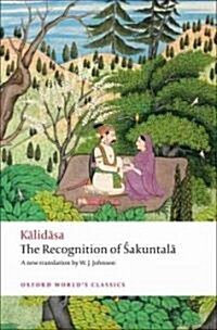 The Recognition of Sakuntala : A Play in Seven Acts (Paperback)